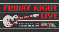 The District Lounge: Friday Night Live