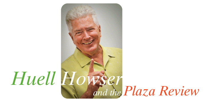 Huell Howser & the Plaza Review